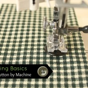 Sewing Basics: How to Sew a Button by Machine